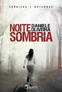 Primeiras Impressões: Noite Sombria - Daniele Oliveira