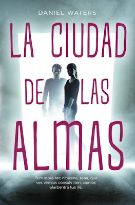 LA CIUDAD DE LAS ALMAS. Daniel Waters (Hidra - 24 Abril 2017) | NOVELA - LITERATURA JUVENIL PORTADA LIBRO