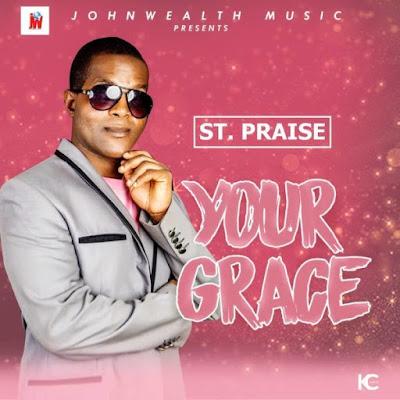 St. Praise – Your Grace