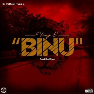 Music : BINU by yung E