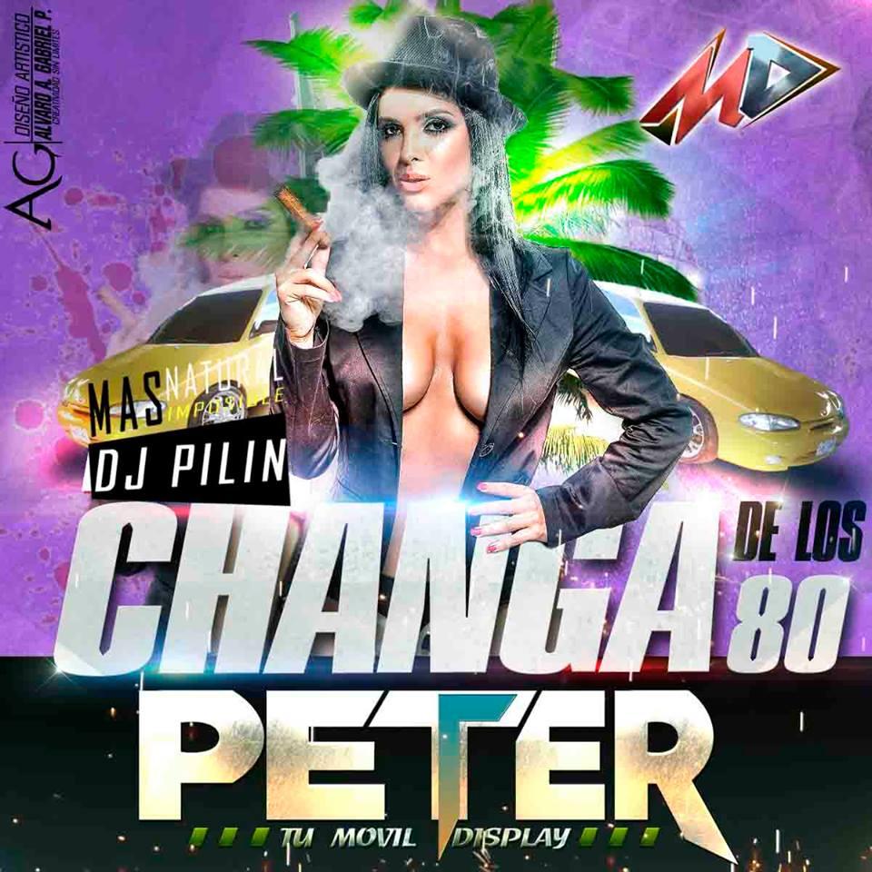 CHANGA DE LOS 80 PETER TU MOVIL DISCPLAY DJ PILIN