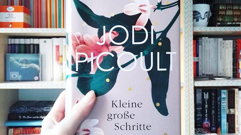 """[Rezension] """"Kleine große Schritte"""" - Jodi Picoult"""