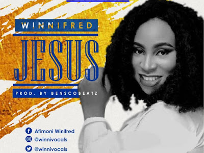 DOWNLOAD MP3: Winnifred - Jesus (Prod. BenscoBeatz)