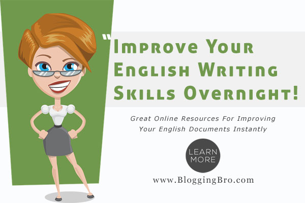 how to improve english writing skills Develop your writing - writing skills and to the basic rules for good written english as suggestions on how you might improve your writing.