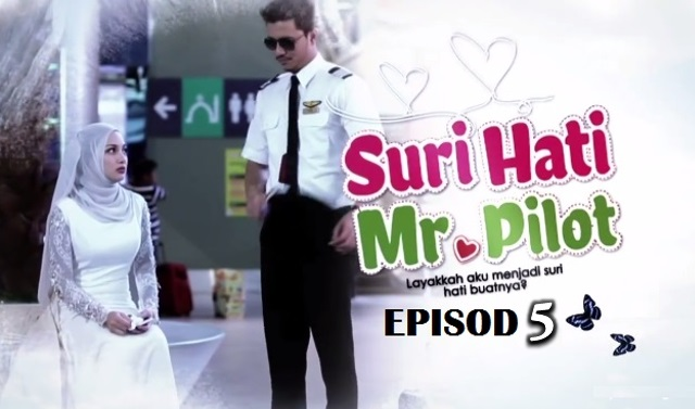 Drama Suri Hati Mr Pilot - Episod 5 (HD)