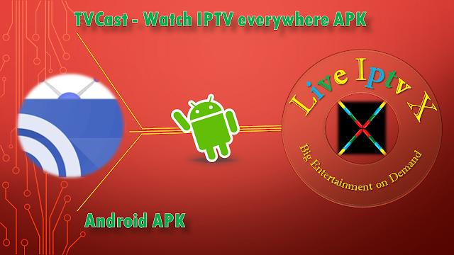 TVCast - Watch IPTV APK