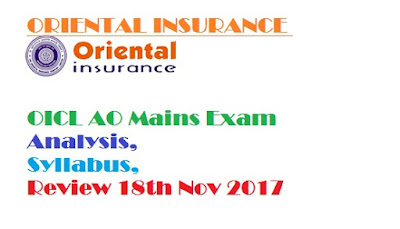 ORIENTAL INSURANCE OICL AO Mains Exam Analysis, Syllabus, Review 18th Nov 2017