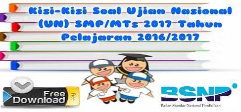 Download Kisi-Kisi Soal Ujian Nasional (UN) SMP/MTs 2017 Tahun Pelajaran 2016/2017