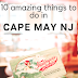 Guide to Cape May and Wildwood, New Jersey: 10 Fantastic Things to Do