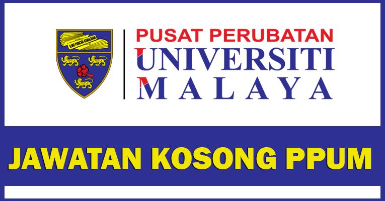 Jawatan Kosong di Pusat Perubatan Universiti Malaya PPUM