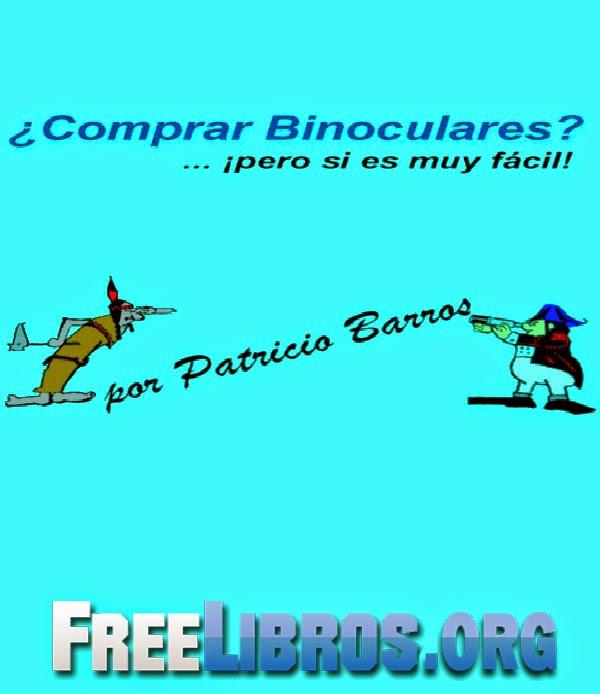 Comprar binoculares… pero si es muy fácil – Patricio Barros