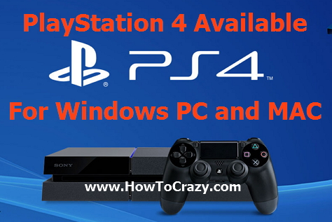 Good News For PlayStation Lovers,PlayStation 4 Available For MAC & PC, Game List, Release Date