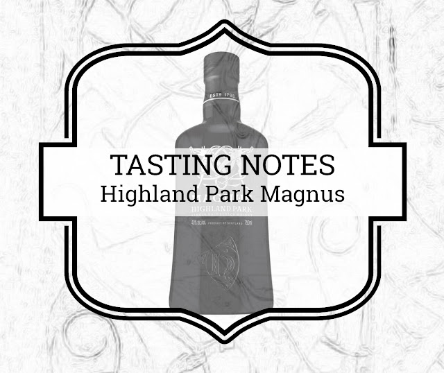 A Tasty Dram tasting notes Highland Park Magnus