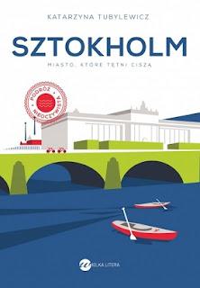 Sztokholm. Miasto w którym tętni cisza - Katarzyna Tubylewicz