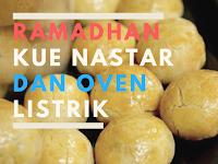Ramadhan, Nastar dan Oven Listrik