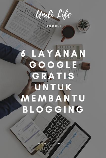 6 Layanan Google ini Bisa Membantu Kamu Untuk Bloging
