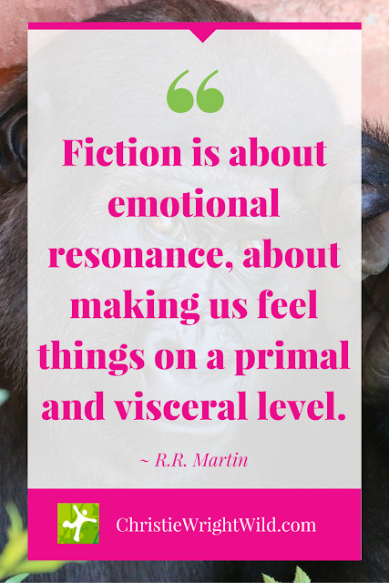 """Fiction is about emotional resonance, about making us feel things on a primal and visceral level."" ~R.R. Martin 