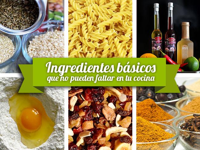 Ingredientes basicos que no pueden faltar en tu cocina