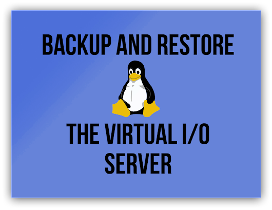 Backup and Restore the Virtual I/O Server