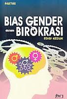 Judul Buku:Bias Gender dalam Birokrasi Edisi Kedua