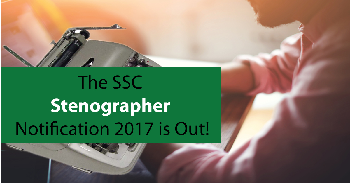 SSC Stenographer Notification 2017