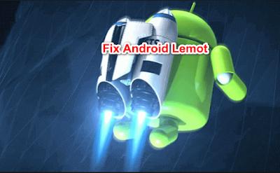 Cara Agar Android Tidak Lemot atau Lambat