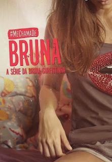 Me Chama de Bruna - 1ª Temporada Nacional - Mega