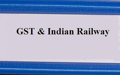 Indian Railway and GST