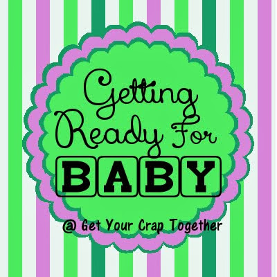 Getting Ready for Baby at Get Your Crap Together