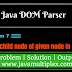 How to delete child node of given node in XML file using DOM Parser in Java?