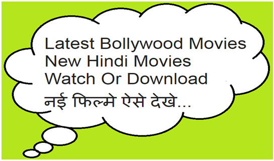 Latest Hindi Movies Download, Watch New Bollywood Movies