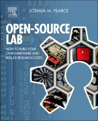 Open-Source Lab How to Build Your Own Hardware and Reduce Research Costs PDF free