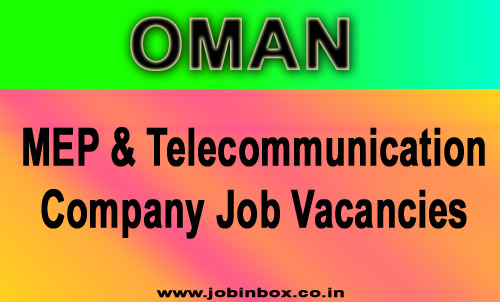 OMAN : LEADING NATIONAL MEP & TELECOMMUNICATION COMPANY JOB