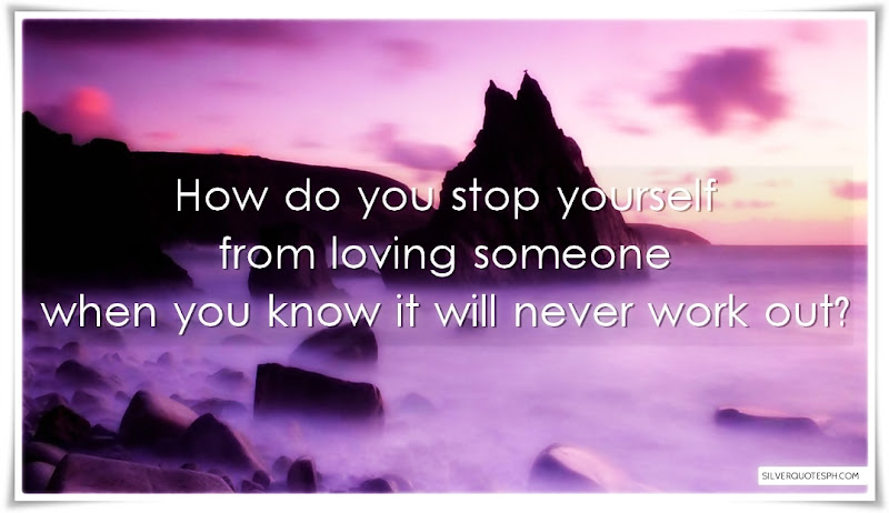 How Do You Stop Yourself From Loving Someone, Picture Quotes, Love Quotes, Sad Quotes, Sweet Quotes, Birthday Quotes, Friendship Quotes, Inspirational Quotes, Tagalog Quotes