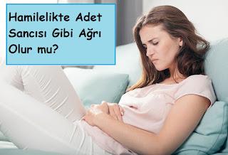 Hamilelikte Adet Sancısı Gibi Ağrı Olur mu?