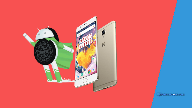 OnePlus 3 și OnePlus 3T primesc Android Oreo 8.0 oficial, odată cu OxygenOS 5.0