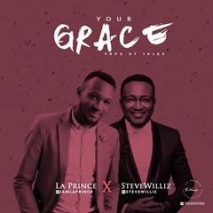 La Prince feat Steve Willis - Your Grace