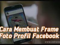 Cara Mudah Membuat Bingkai Foto / Frame Foto Profil Facebook
