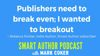 "image reads:  ""Publishers need to break even; I wanted to breakout"" by Rebecca Forster"