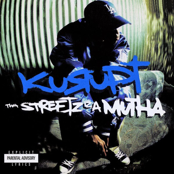 Kurupt - Tha Streetz Iz a Mutha (Remastered) - Album  Cover