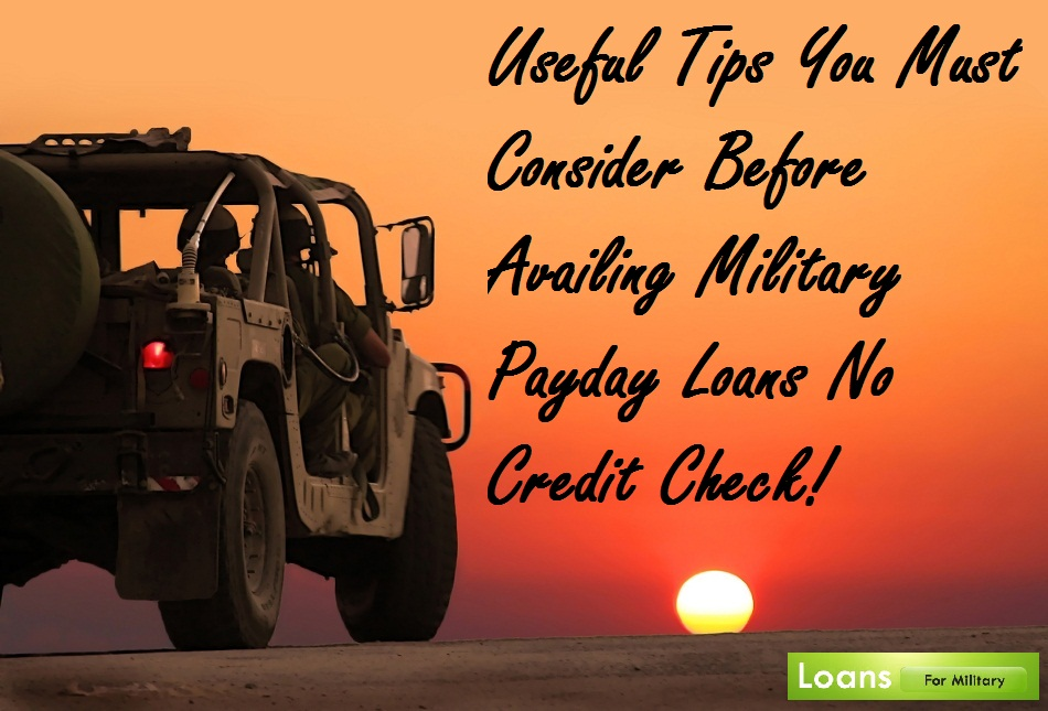 Loans For Military Useful Tips You Must Consider Before