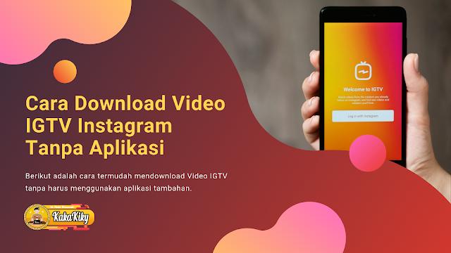cara download video igtv tanpa menggunakan aplikasi