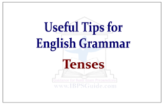 Useful Tips about English Grammar- Tenses