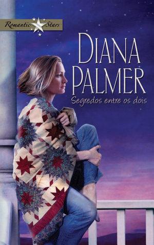 Segredos entre os dois - Diana Palmer