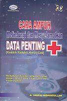 Judul Buku:Cara Ampuh Melindungi dan Menyelamatkan Data Penting (Harddisk, Flashdisk, Memory Card) Disertai CD