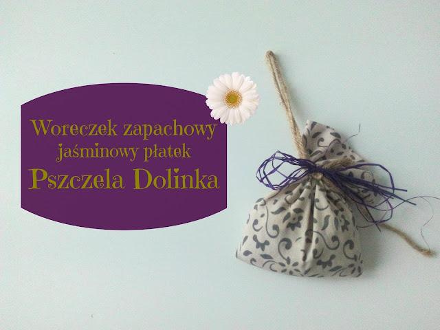RECENZJA: Woreczek zapachowy - jaśminowy płatek | Pszczela Dolinka