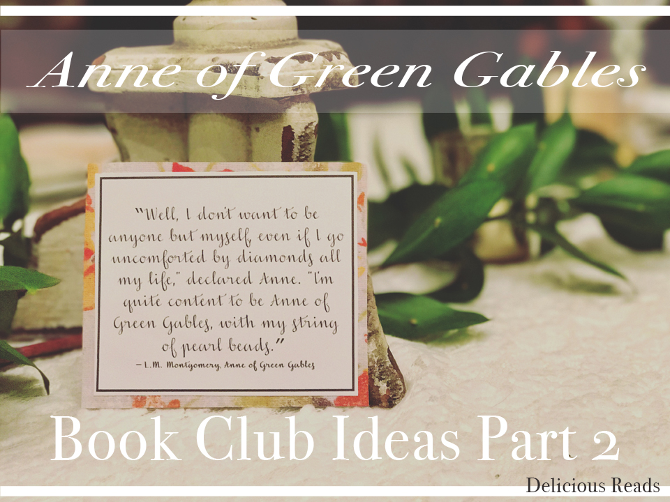 Delicious reads anne of green gables book club ideas part 2 for Anne of green gables crafts