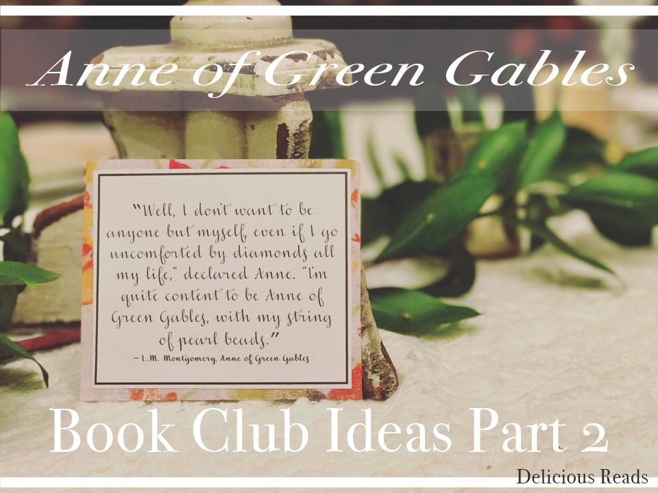 Anne Of Green Gables Book Club Ideas Part 2