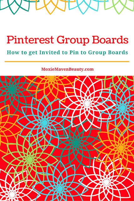 How to get Invited to Pin to a Pinterest Group Board. MoxieMavenBeauty.com