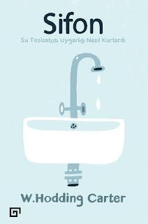 W. Hodding Carter - Sifon: Su Tesisatçısı Uygarlığı Nasıl Kurtardı